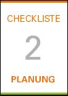 Checkliste 2: Planung